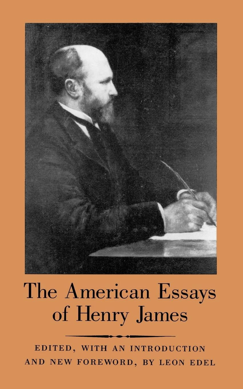The American Essays of Henry James - James, Henry