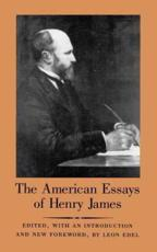 The American Essays of Henry James - Henry James, Leon Edel (editor)