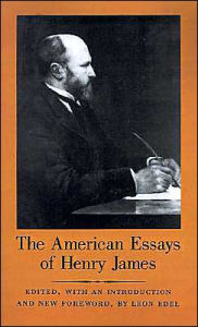 The American Essays of Henry James Henry James Author
