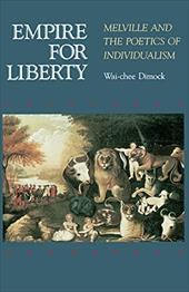 Empire for Liberty: Melville and the Poetics of Individualism - Dimock, Wai-Chee