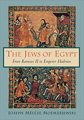 The Jews of Egypt: From Rameses II to Emperor Hadrian - Modrzejewski, Joseph Meleze / Cornman, Robert / Cohen, Shaye J. D.