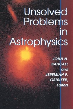 Unsolved Problems in Astrophysics - Bahcall, John N. / Ostriker, Jeremiah P. (eds.)