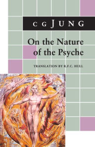 On the Nature of the Psyche: (From Collected Works Vol. 8) - C. G. Jung