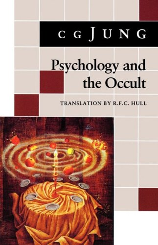 Psychology and the Occult: (From Vols. 1, 8, 18 Collected Works) - Jung, Carl Gustav / Jung, C. G. / Adler, G.