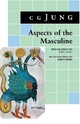 Aspects of the Masculine - C. G. Jung; John Beebe