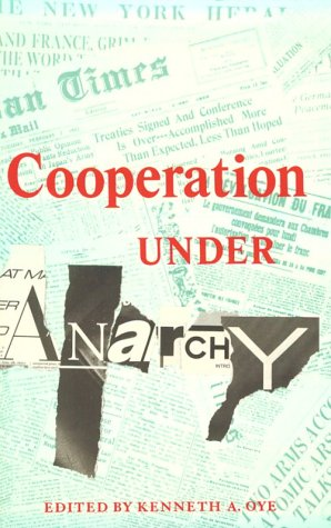 Cooperation Under Anarchy. - Oye, Kenneth A.