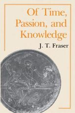 Of Time, Passion, and Knowledge - J. T Fraser