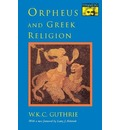 Orpheus and Greek Religion - William Keith Chambers Guthrie