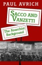 Sacco and Vanzetti: The Anarchist Background - Paul Avrich