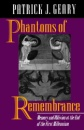 Phantoms of Remembrance: Memory and Oblivion at the End of the First Millennium - PJ Geary