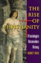 The Rise of Christianity: A Sociologist Reconsiders History - Rodney Stark
