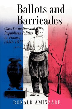 Ballots and Barricades: Class Formation and Republican Politics in France, 1830-1871 - Aminzade, Ronald