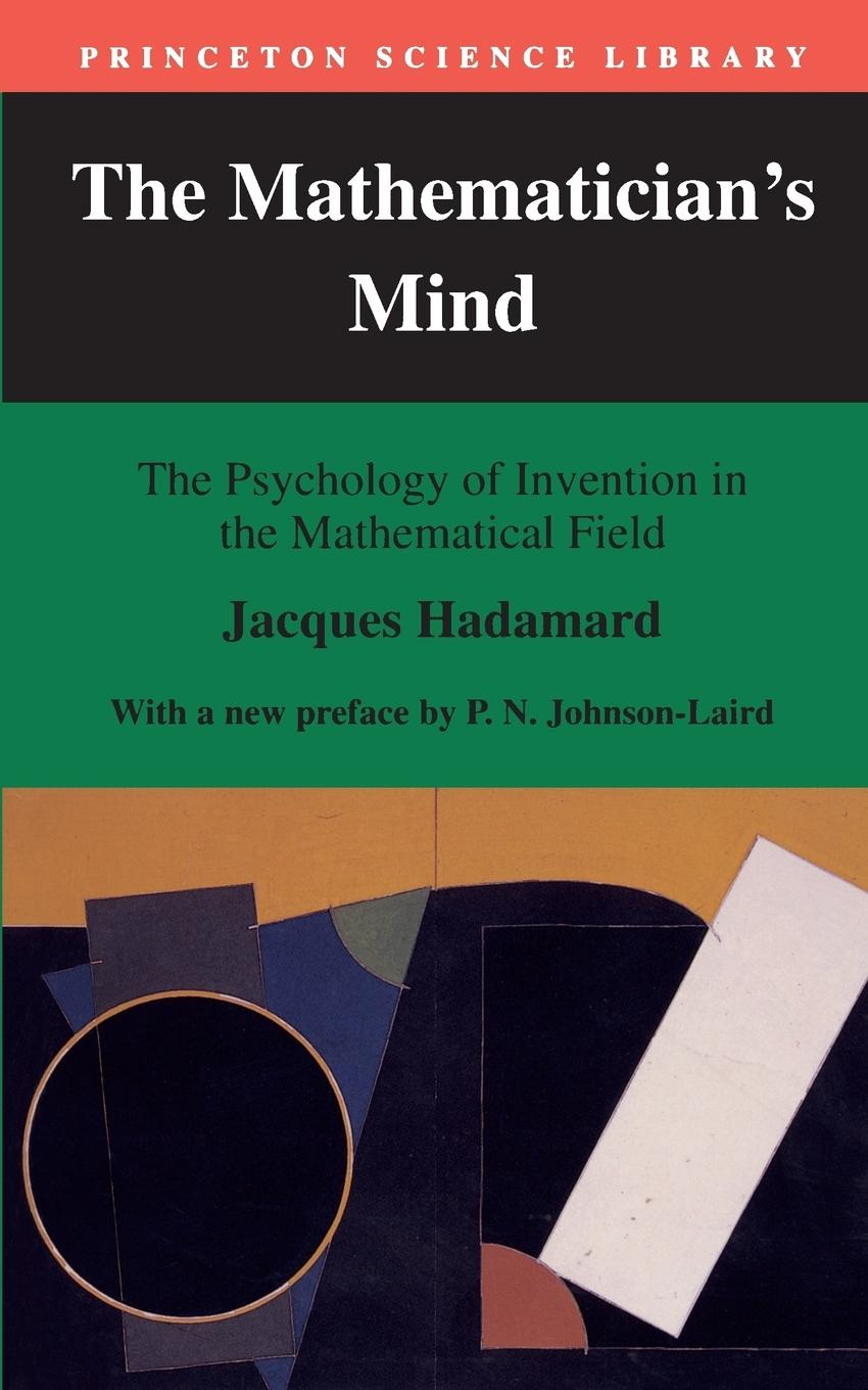 The Mathematician's Mind: The Psychology of Invention in the Mathematical Field  Jacques Hadamard  Taschenbuch  Princeton Science Library  Englisch  1996 - Hadamard, Jacques