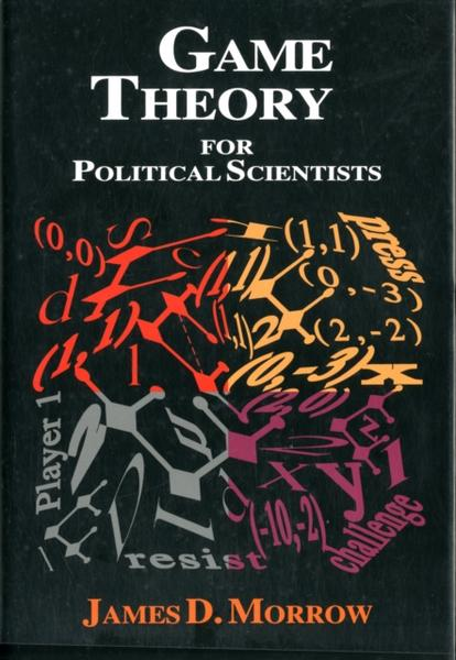 Game Theory for Political Scientists - James D. Morrow