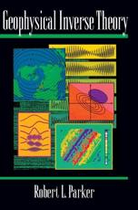 Geophysical Inverse Theory - Robert L Parker