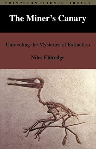 The Miner's Canary: Unraveling the Mysteries of Extinction - Eldredge, Niles / Eldridge, Niles