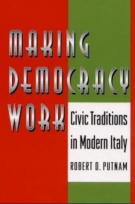 Making Democracy Work - Civic Traditions in Modern Italy
