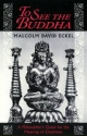 To See the Buddha - Malcolm David Eckel