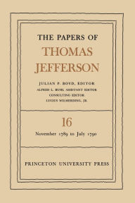 The Papers of Thomas Jefferson, Volume 16: November 1789 to July 1790
