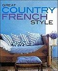 Great Country French Style (Better Homes and Gardens Decorating) - Meredith