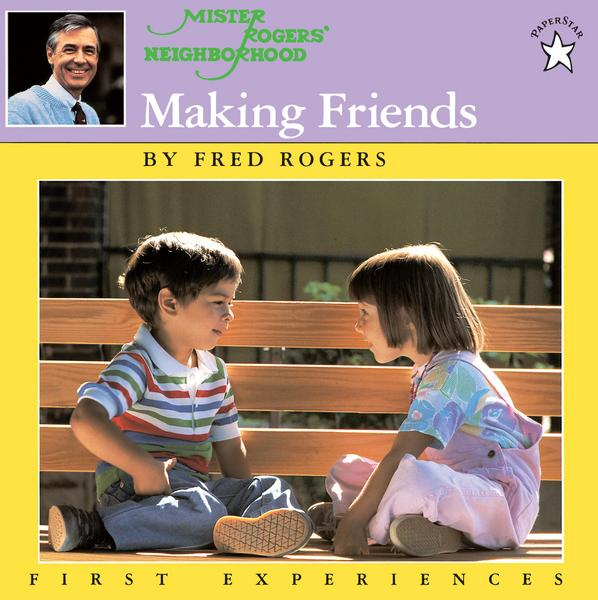 Making Friends - Fred Rogers