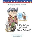 Why Don't You Get a Horse, Sam Adams? - Jean Fritz