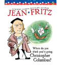 Where Do You Think You're Going, Christopher Columbus? - Jean Fritz