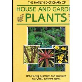 Hamlyn Dictionary of House and Garden Plants - -