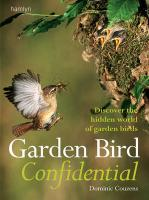 Garden Bird Confidential Discover the Hidden World of Garden Birds by Hume, Rob ( Author ) ON Mar-07-2011, Paperback
