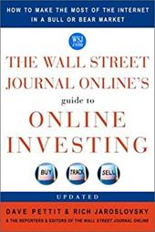 The Wall Street Journal Online's Guide to Online Investing: How to Make the Most of the Internet in a Bull or Bear Market - Pettit, Dave / Jaroslovsky, Rich