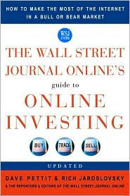 The Wall Street Journal Online's Guide to Online Investing: How to Make the Most of the Internet in a Bull or Bear Market - Dave Pettit