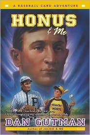 Honus And Me (Turtleback School & Library Binding Edition) - Dan Gutman