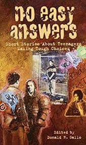 No Easy Answers: Short Stories about Teenagers Making Tough Choices - Gallo, Donald R.