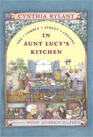 In Aunt Lucy's Kitchen (Turtleback School & Library Binding Edition) - Cynthia Rylant