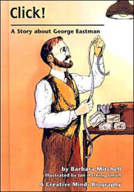 Click!: A Story about George Eastman - Barbara Mitchell