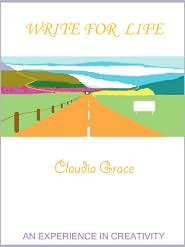 Write For Life - Claudia Grace