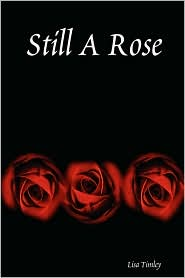 Still a Rose - Lisa Timley