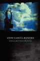 Anne Garcia-Romero: Collected Plays - Anne Garcia-Romero