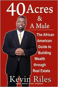 40 Acres And A Mule - Kevin Riles
