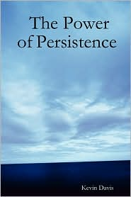 Power of Persistence - Kevin Davis