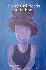 Every Girl Needs A Hatbox - Janelle McCarthy, Inc Egnahb, Meghan L. Hreha
