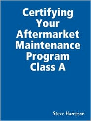 Certifying Your Aftermarket Maintenance Program Class A - Steve Hampson