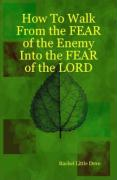 How to Walk from the Fear of the Enemy Into the Fear of the Lord