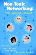 Non-Toxic Networking: From Poisonous to Popular