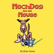 Mochdog and the Mouse