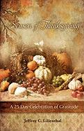 Season of Thanksgiving: A Twenty-Five Day Celebration of Gratitude