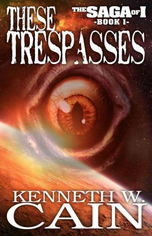 These Trespasses - Kenneth W. Cain, Created by Post Mortem Press