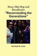 """Xbox, Hip Hop and Dreadlocks: """"Reconnecting the Generations"""""""