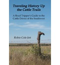 Traveling History Up the Cattle Trails - Robin Cole-Jett