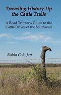 Traveling History Up the Cattle Trails